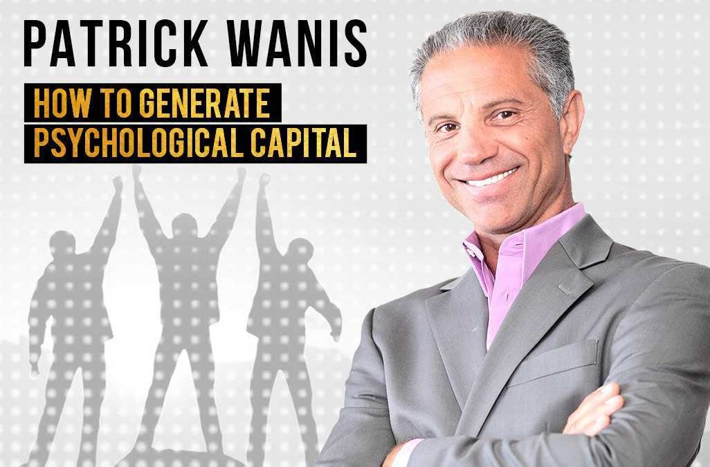 EP:07 Patrick Wanis – Pursuing Your True Calling & Generating Psychological Capital