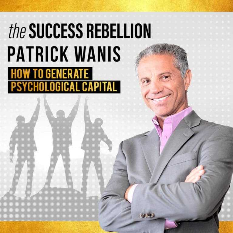 7: EP:07 Patrick Wanis – Pursuing Your True Calling & Generating Psychological Capital
